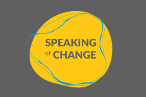Speaking Of Change Series Logo - Yellow circle with Speaking of Change written in the middle and a connected blue line around the edge